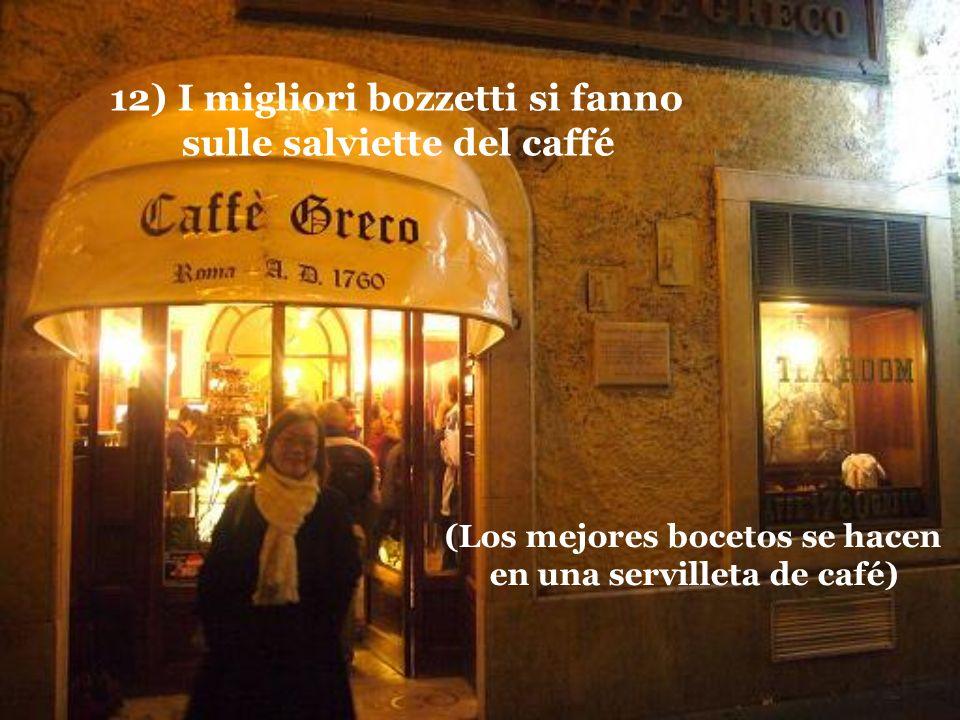 11) I migliori poemi si scrivono sulle salviette del caffé (Los mejores poemas se escriben en las servilletas del café)