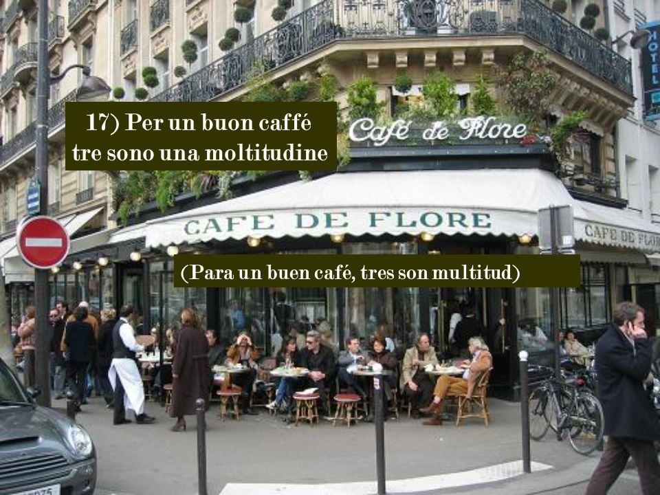 16) Il caffé non bevuto apre le porte del desiderio (El café no tomado abre las puertas del deseo)
