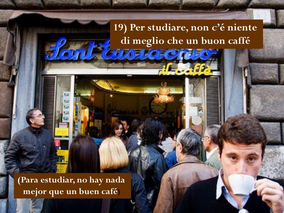18) Nella borra del caffé é possibile decifrare il destino (En la borra del café es posible descifrar el destino)