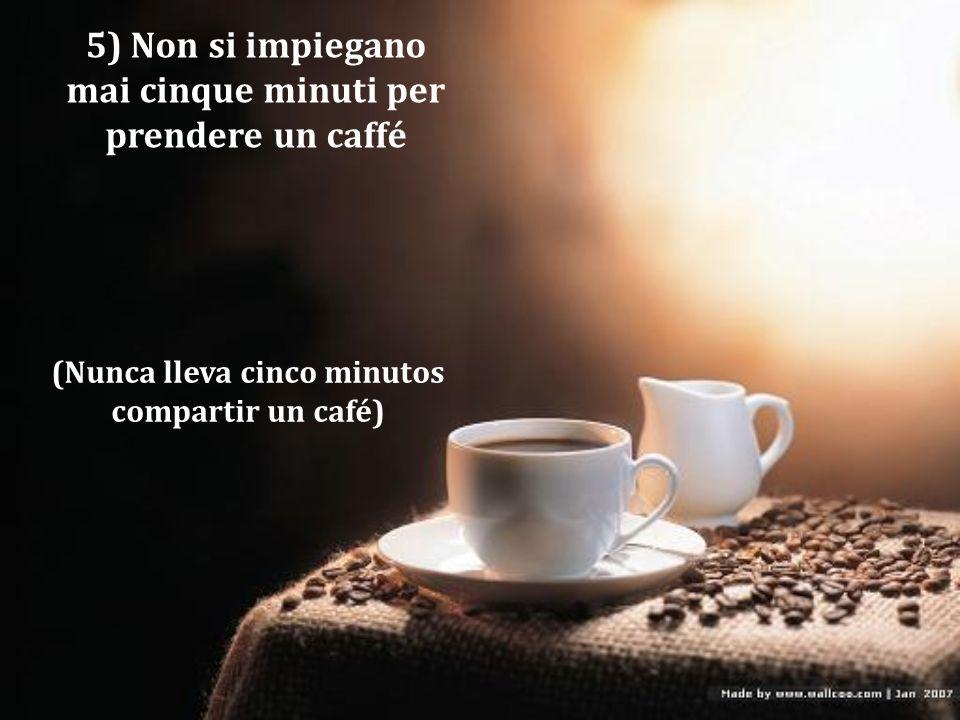 4) Il caffé( in altri casi) apre nuove ferite (El café (en otros casos) abre nuevas heridas)