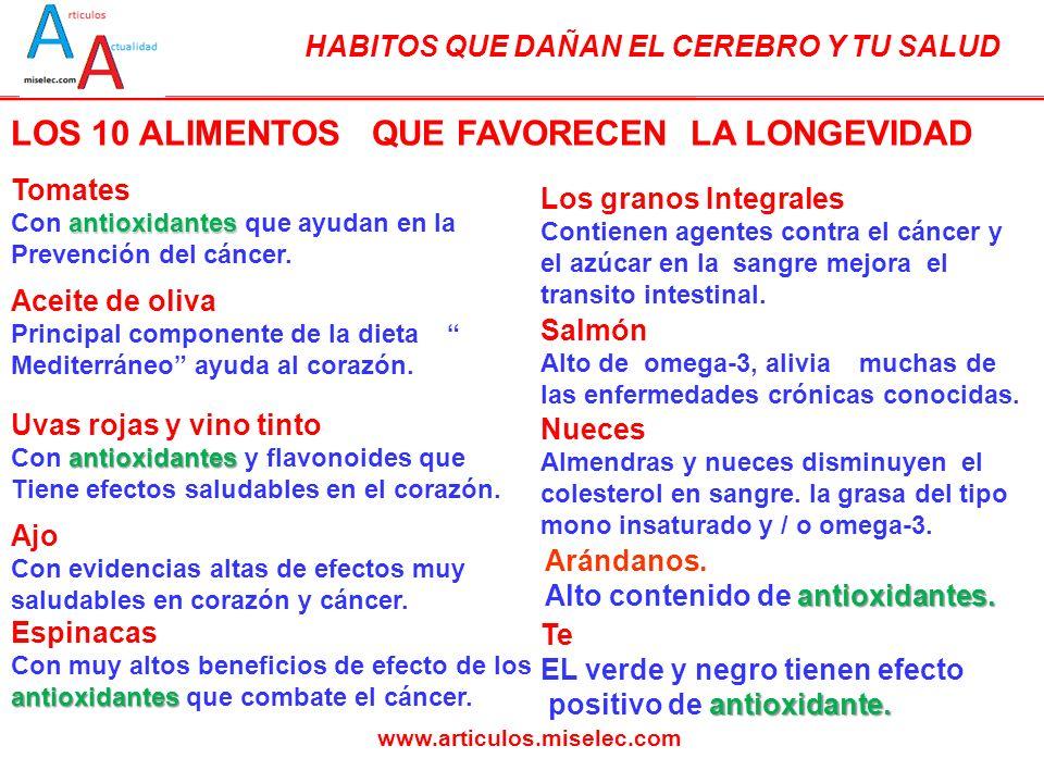 HABITOS QUE DAÑAN EL CEREBRO Y TU SALUD www.articulos.miselec.com Tomates antioxidantes Con antioxidantes que ayudan en la Prevención del cáncer. Acei
