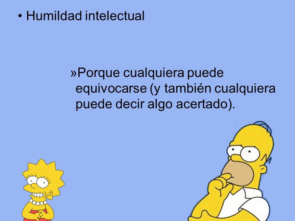 Libertad intelectual »Para animarse a pensar por uno mismo incluso cuando va en contra de lo establecido.