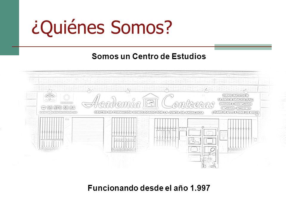 ¿Quiénes Somos Somos un Centro de Estudios Funcionando desde el año 1.997