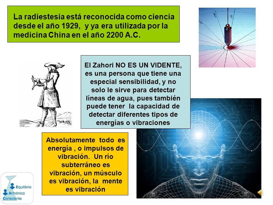 La radiestesia está reconocida como ciencia desde el año 1929, y ya era utilizada por la medicina China en el año 2200 A.C.