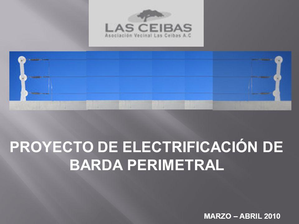 PROYECTO DE ELECTRIFICACIÓN DE BARDA PERIMETRAL MARZO – ABRIL 2010