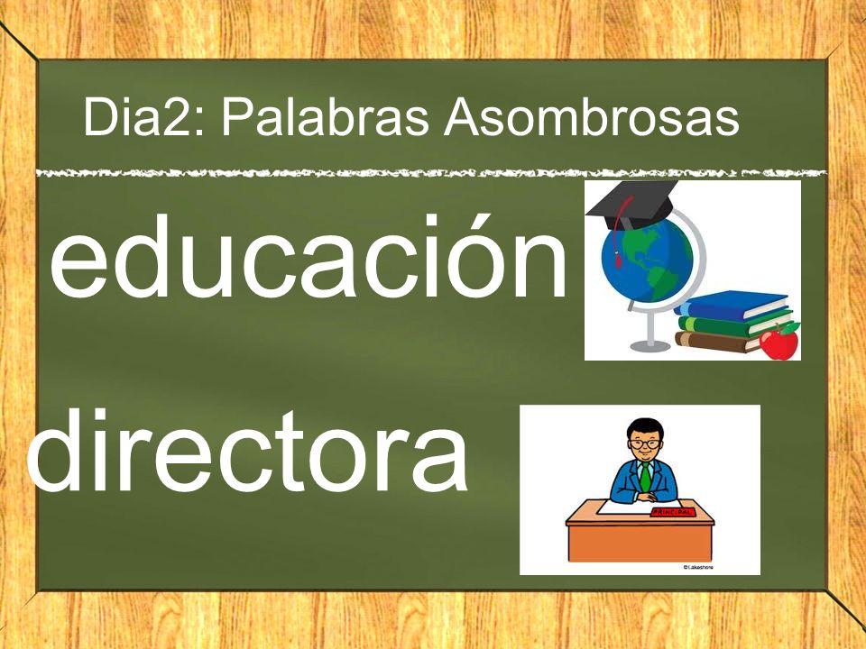 Dia2: Palabras Asombrosas educación directora