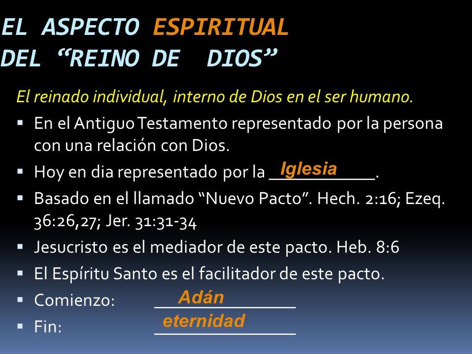 El reinado individual, interno de Dios en el ser humano.