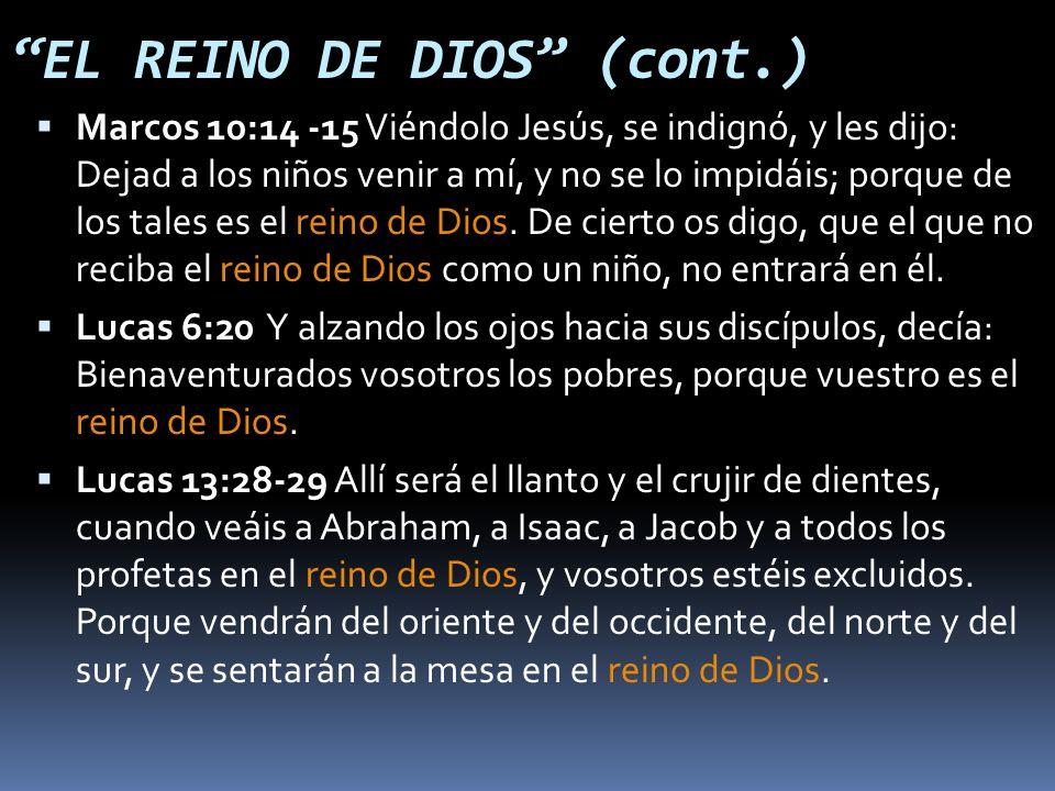 Marcos 10:14 -15 Viéndolo Jesús, se indignó, y les dijo: Dejad a los niños venir a mí, y no se lo impidáis; porque de los tales es el reino de Dios.