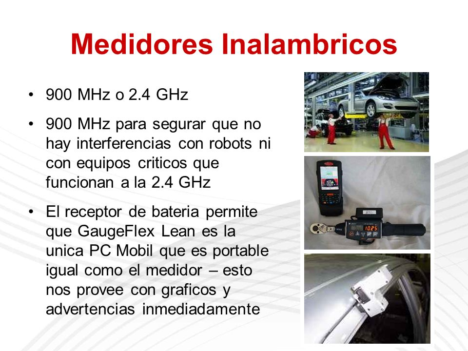 Medidores Inalambricos 900 MHz o 2.4 GHz 900 MHz para segurar que no hay interferencias con robots ni con equipos criticos que funcionan a la 2.4 GHz