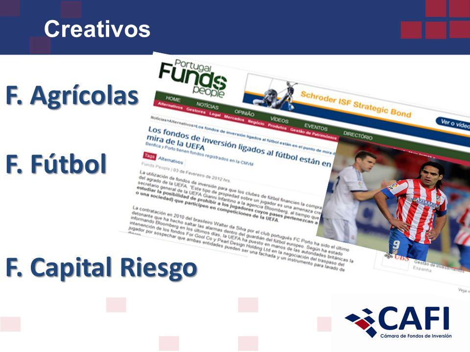 F. Agrícolas F. Fútbol F. Capital Riesgo Creativos
