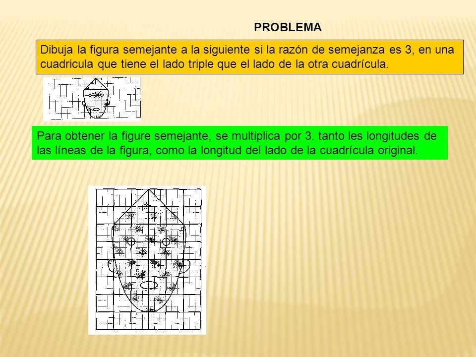 Dibuja la figura semejante a la siguiente si la razón de semejanza es 3, en una cuadricula que tiene el lado triple que el lado de la otra cuadrícula.