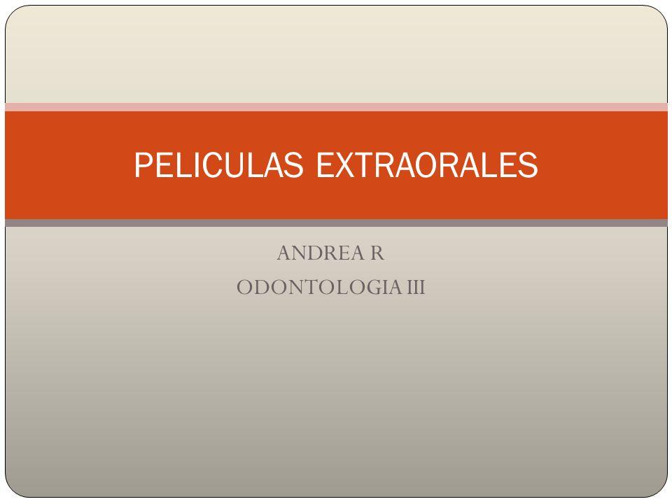 ANDREA R ODONTOLOGIA III PELICULAS EXTRAORALES