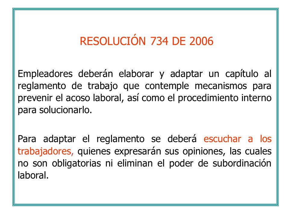 RESOLUCIÓN 734 DE 2006 Empleadores deberán elaborar y adaptar un capítulo al reglamento de trabajo que contemple mecanismos para prevenir el acoso lab