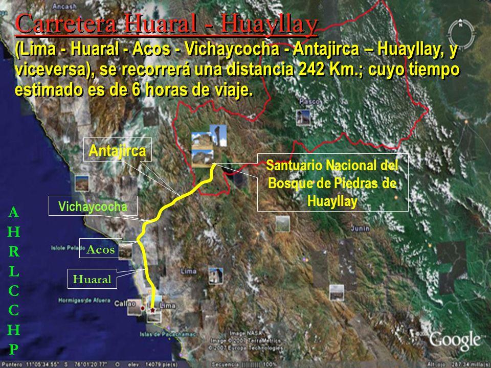 Carretera Central (Lima - La Oroya - Junín - Villa de Pasco - Huayllay, y viceversa), se recorrerá una distancia de 350 km.; cuyo tiempo aproximado es