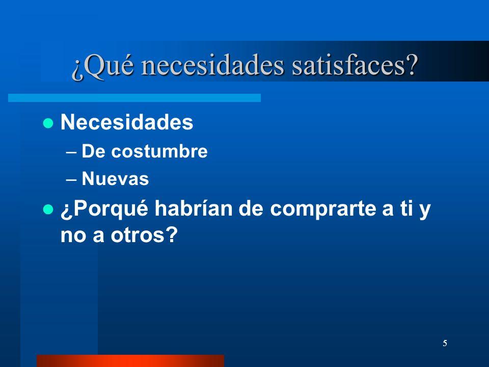 5 ¿Qué necesidades satisfaces.