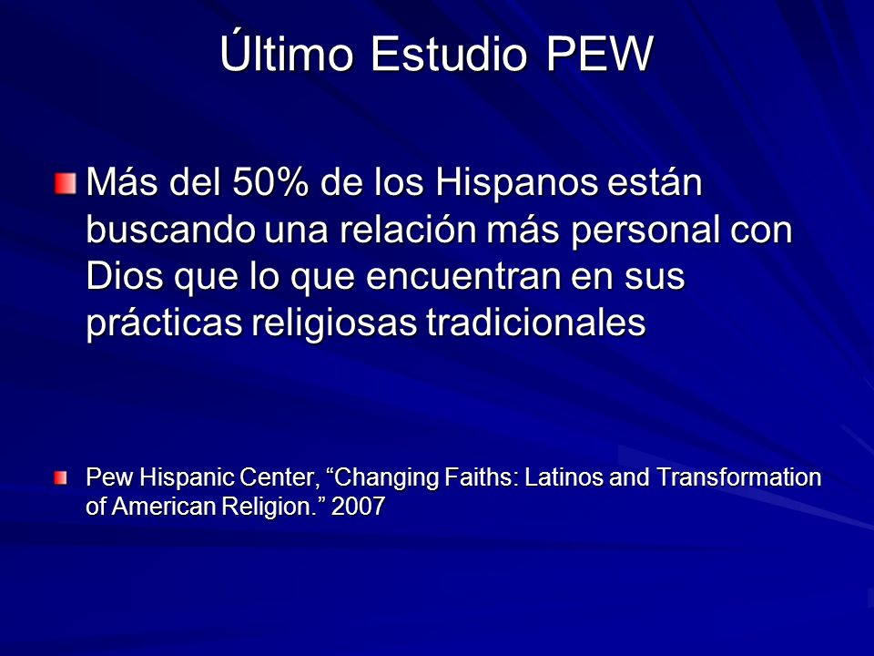 Último Estudio PEW Más del 50% de los Hispanos están buscando una relación más personal con Dios que lo que encuentran en sus prácticas religiosas tra
