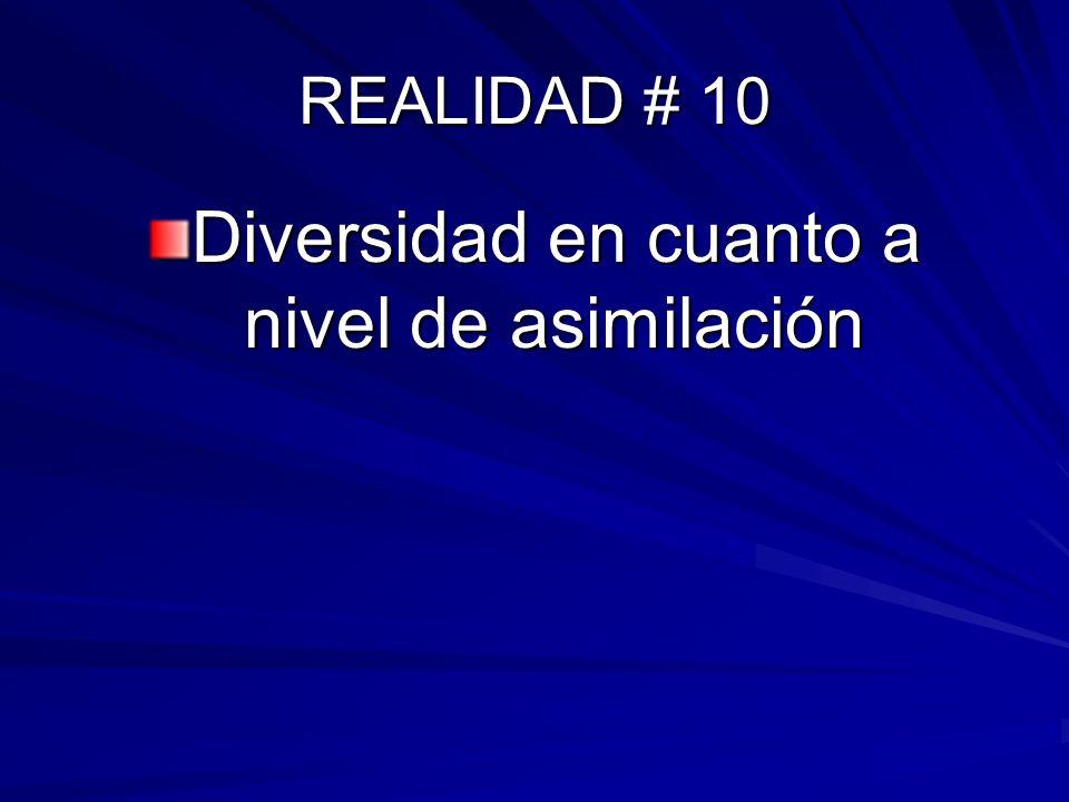 REALIDAD # 10 Diversidad en cuanto a nivel de asimilación
