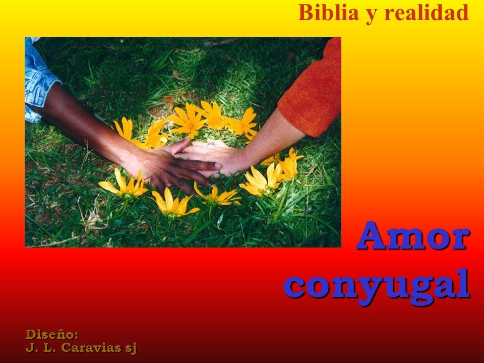 Biblia y realidadAmorconyugal Diseño: J. L. Caravias sj