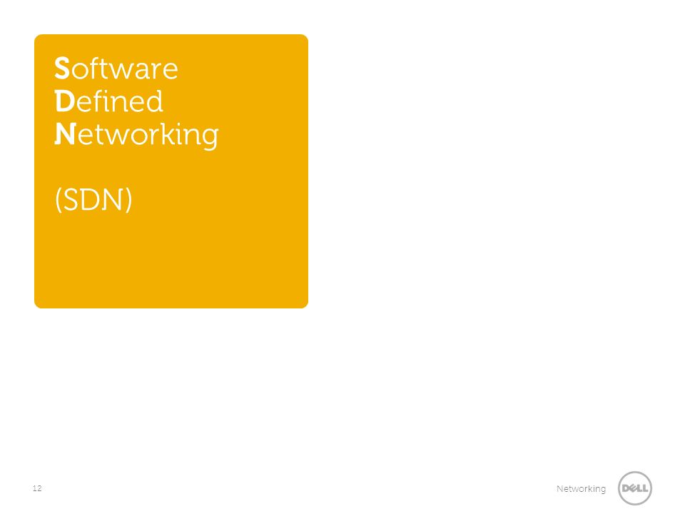 12 Networking Software Defined Networking (SDN)