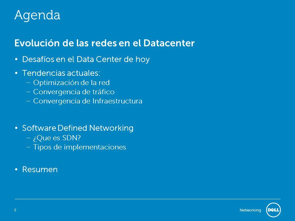 2 Networking Agenda Evolución de las redes en el Datacenter Desafíos en el Data Center de hoy Tendencias actuales: – Optimización de la red – Converge
