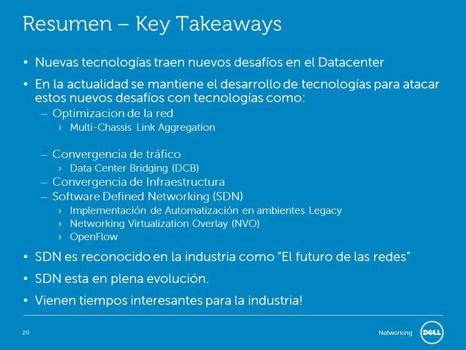 20 Networking Resumen – Key Takeaways Nuevas tecnologías traen nuevos desafíos en el Datacenter En la actualidad se mantiene el desarrollo de tecnolog
