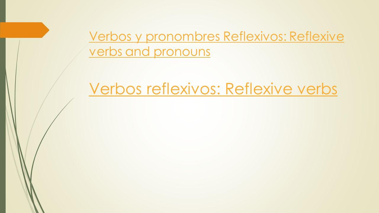 Pronombres reflexivos Pronombres reflexivos: Reflexive pronouns Pronombres reflexivos: Reflexive pronouns YO I ME AFEITO SHAVE/SHAVE MYSELF POR LA MAN