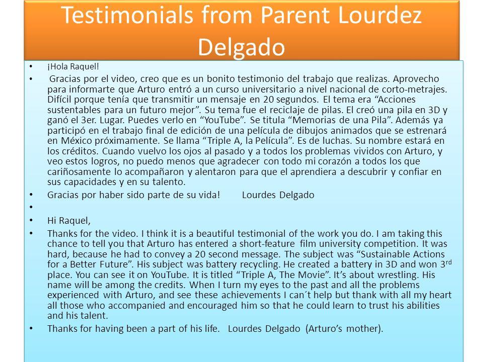 Testimonials from Parent Lourdez Delgado ¡Hola Raquel.