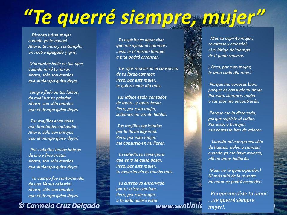 19(c) carMELOS Cruz Delgado Ciencia y Espiritualidad © Carmelo Cruz Delgado www.sentimientoscompartidos.com Dichosa fuiste mujer cuando yo te conocí.