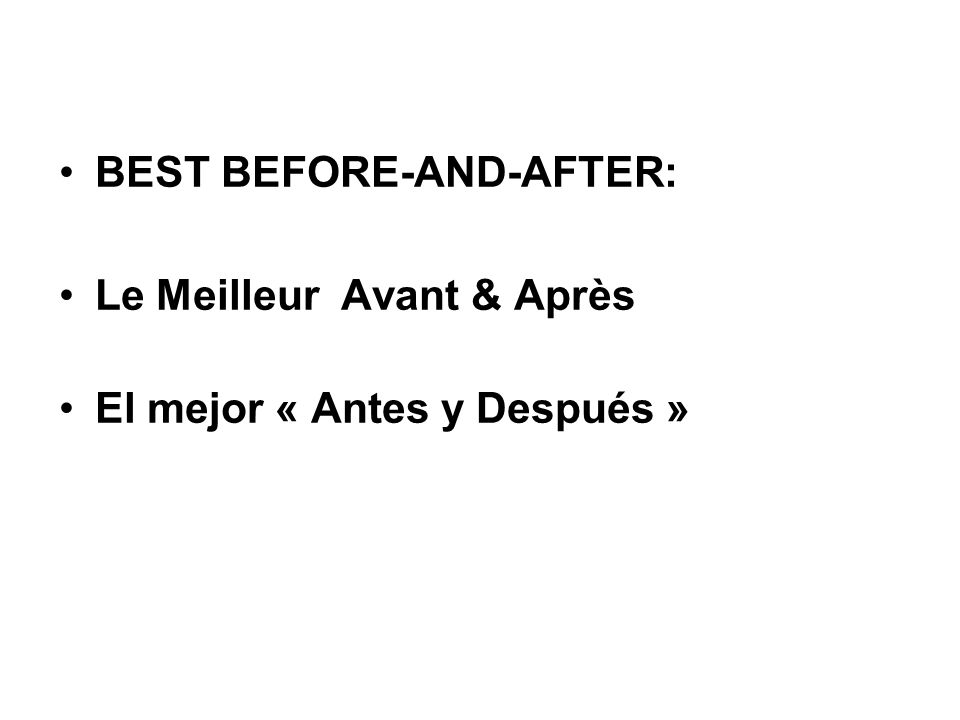 BEST BEFORE-AND-AFTER: Le Meilleur Avant & Après El mejor « Antes y Después »