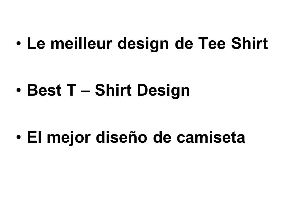 Le meilleur design de Tee Shirt Best T – Shirt Design El mejor diseño de camiseta