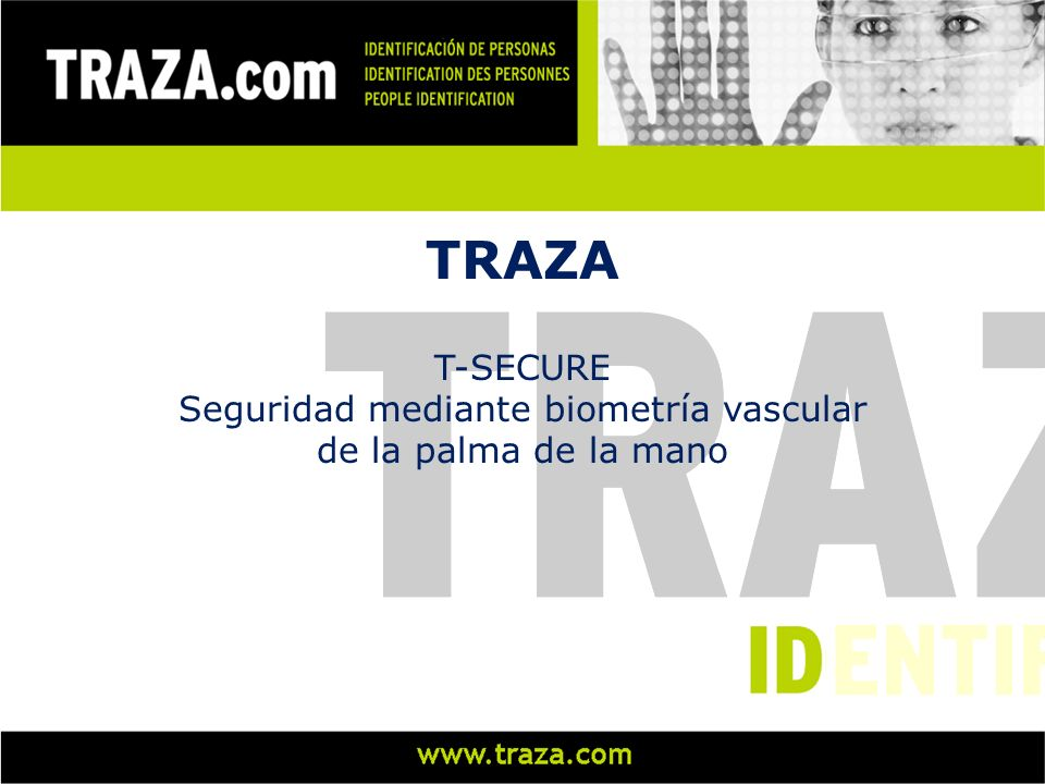 Pantalla táctil LCD (integra funciones botonera y ayuda) Lector de tarjetas RFiD integrado Arquitectura cliente / servidor (basado en plataforma T220) Comparación 1:1 ampliada Tarjeta RFiD Tarjeta RFiD + Palm ID + PIN Tarjeta RFiD + PIN ID + Palm ID + PIN + Palm Tarjeta + PIN + Palm Palm on Card T-SECURE: características