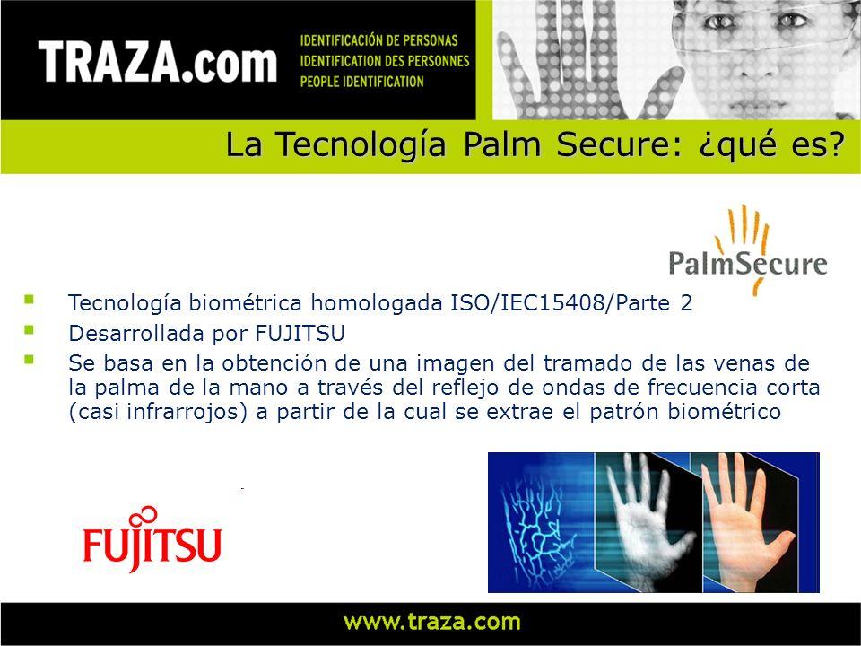 La Tecnología Palm Secure: ¿qué es? Tecnología biométrica homologada ISO/IEC15408/Parte 2 Desarrollada por FUJITSU Se basa en la obtención de una imag