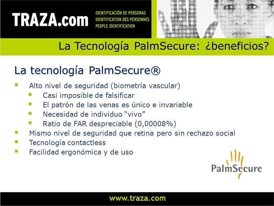 La Tecnología PalmSecure: ¿beneficios? Alto nivel de seguridad (biometría vascular) Casi imposible de falsificar El patrón de las venas es único e inv