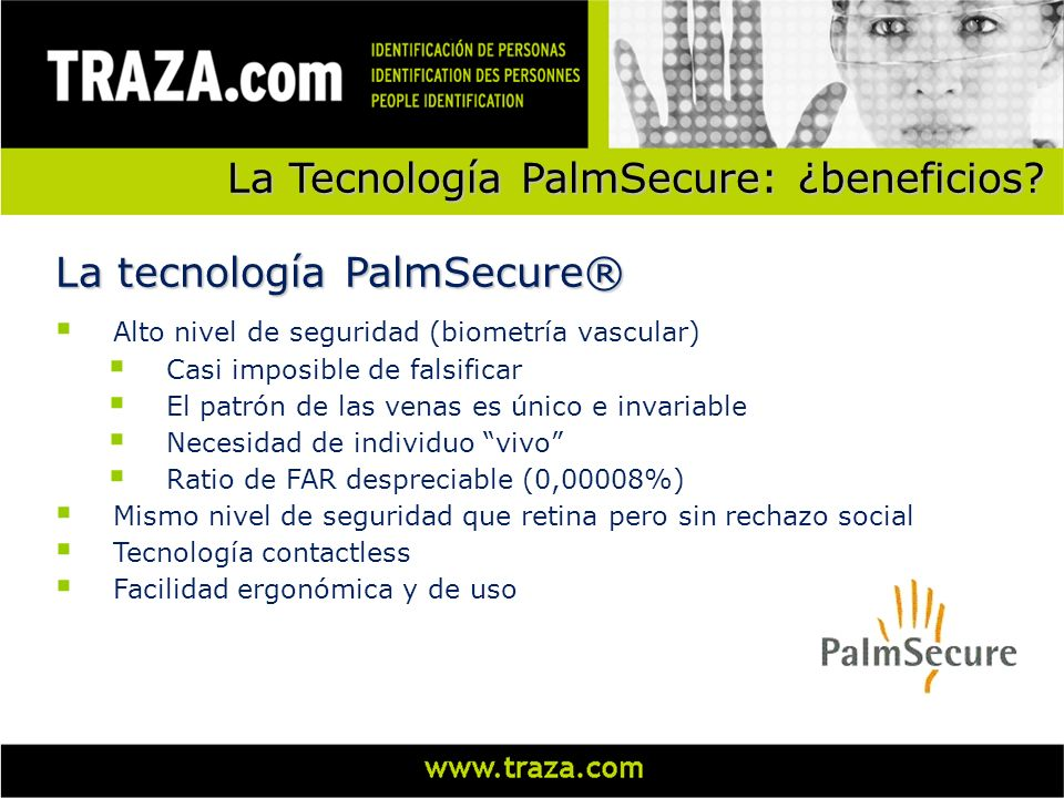 La Tecnología PalmSecure La tecnología PalmSecure®