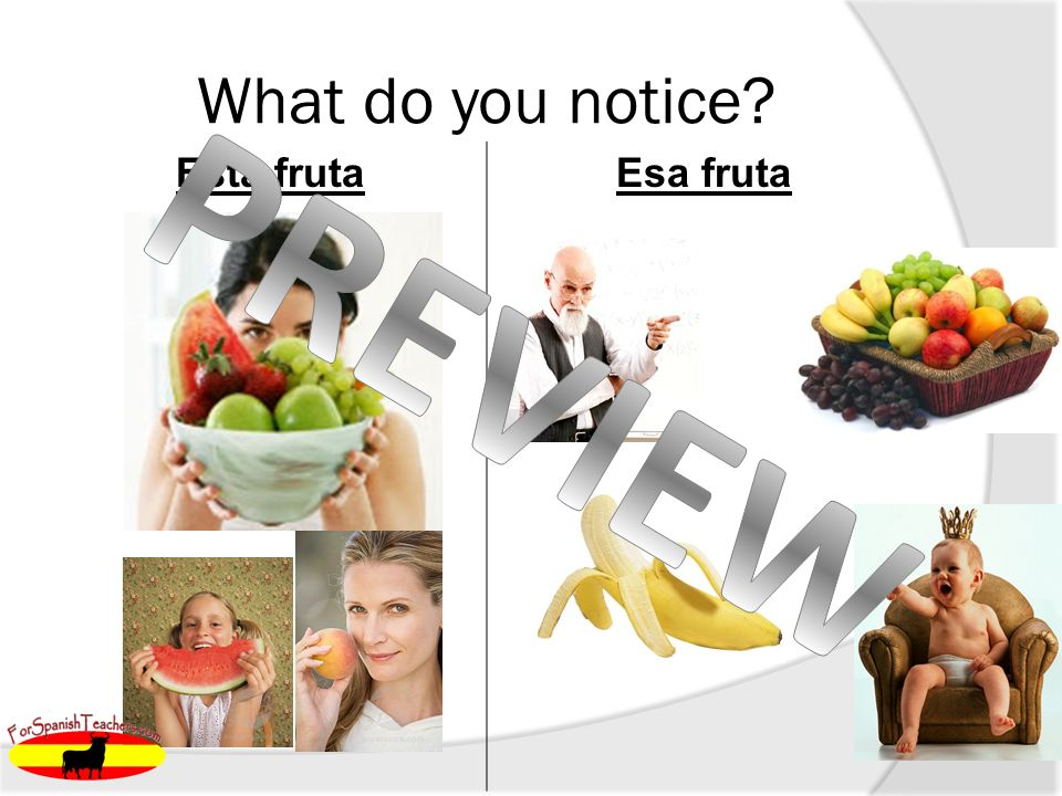 What do you notice Esta frutaEsa fruta