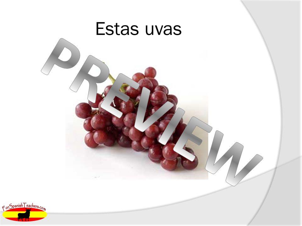 Estas uvas