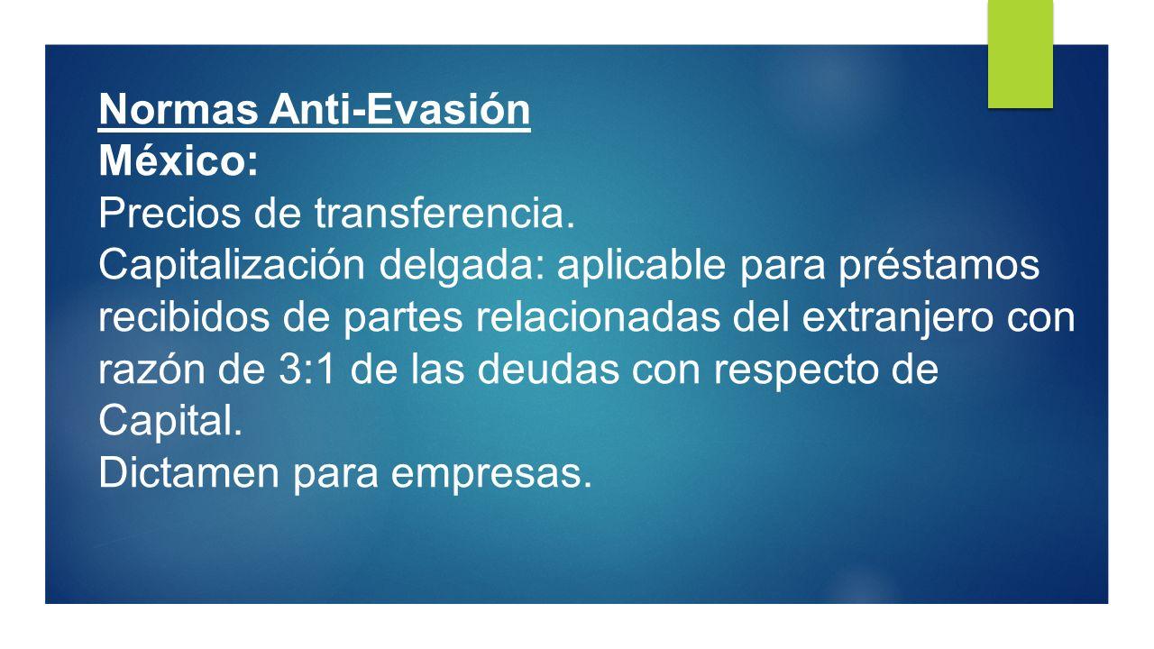 Normas Anti-Evasión México: Precios de transferencia. Capitalización delgada: aplicable para préstamos recibidos de partes relacionadas del extranjero