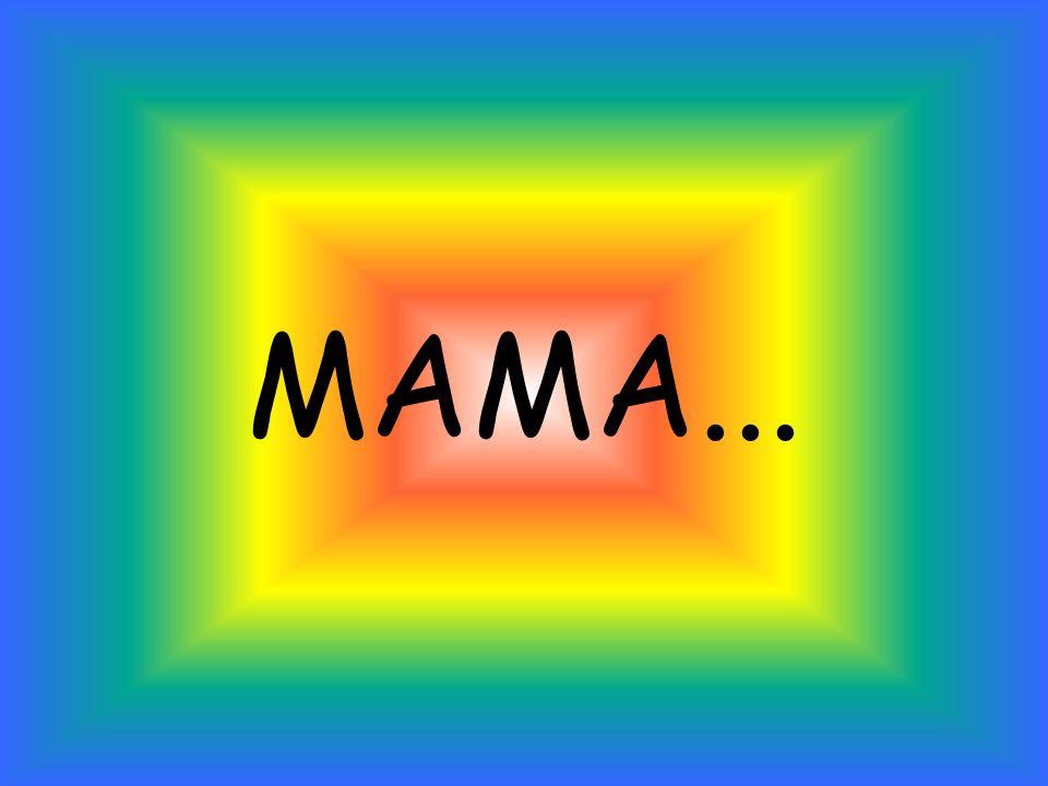 MAMA...