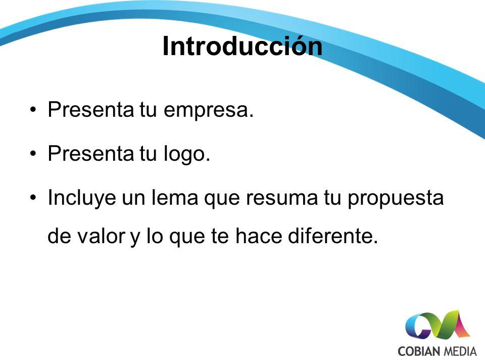 Introducción Presenta tu empresa.Presenta tu logo.