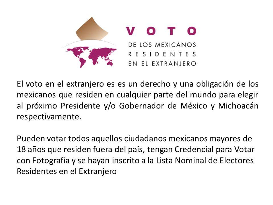 El voto en el extranjero es es un derecho y una obligación de los mexicanos que residen en cualquier parte del mundo para elegir al próximo Presidente