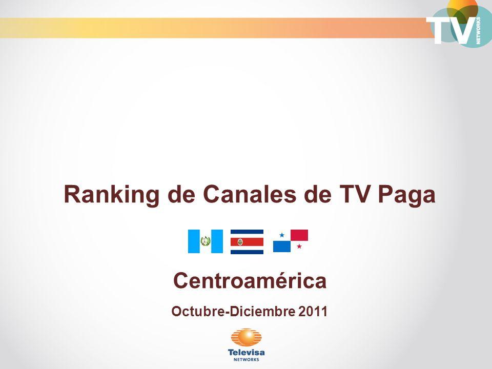 Ranking de Canales de TV Paga Centroamérica Octubre-Diciembre 2011