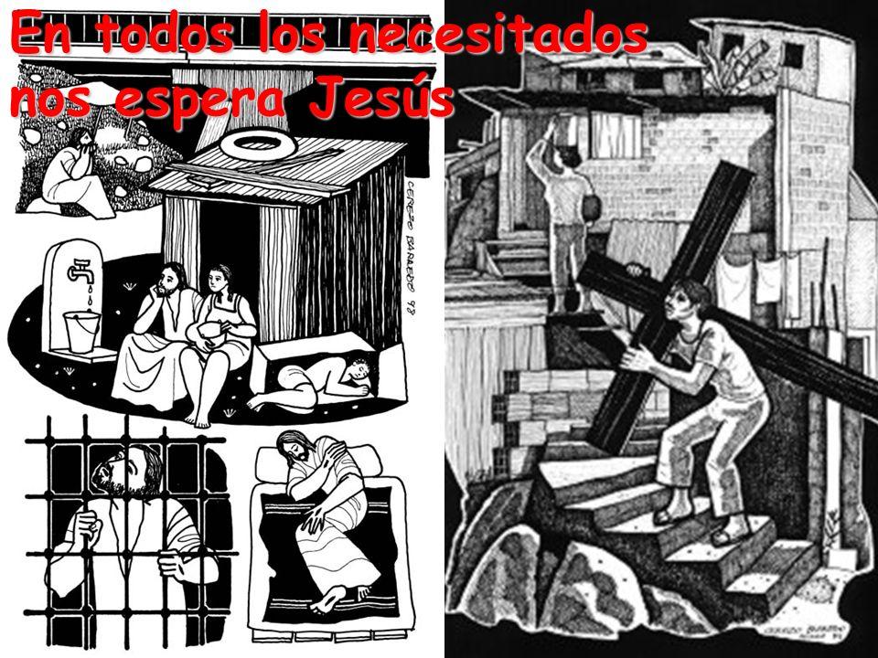 En todos los necesitados nos espera Jesús