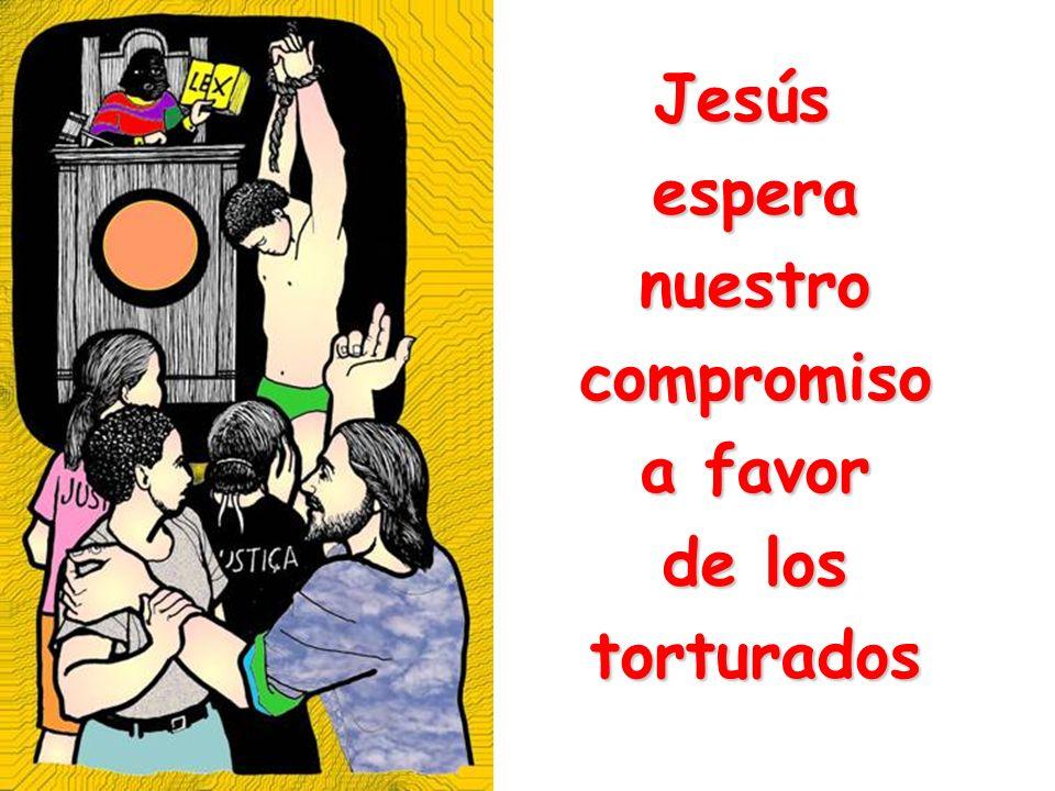Jesúsesperanuestrocompromiso a favor de los torturados