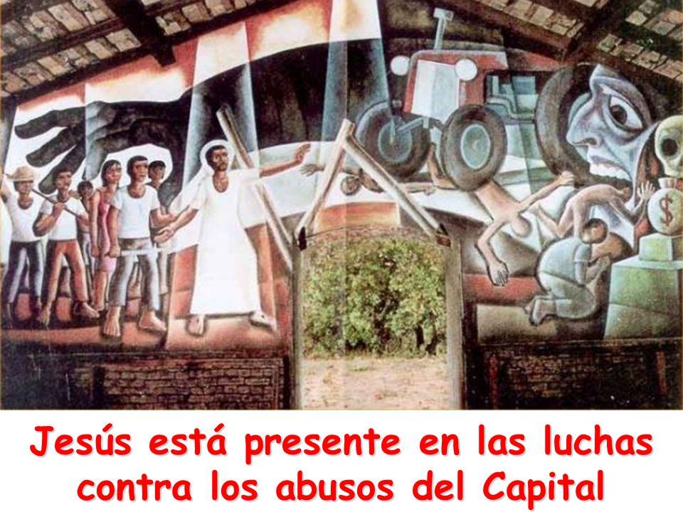 Jesús está presente en las luchas contra los abusos del Capital