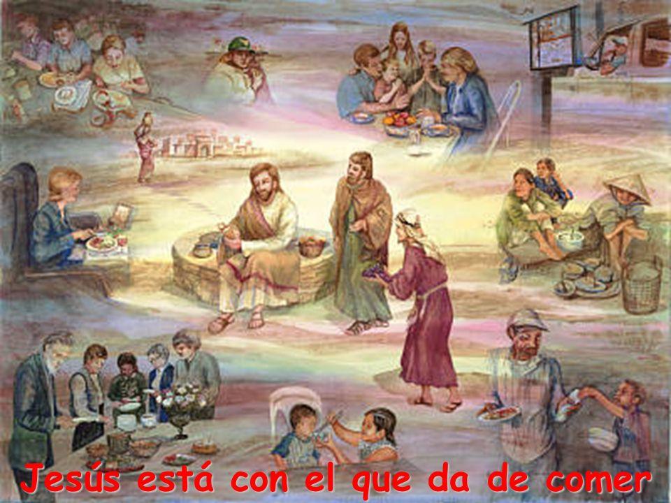 Jesús está con el que da de comer