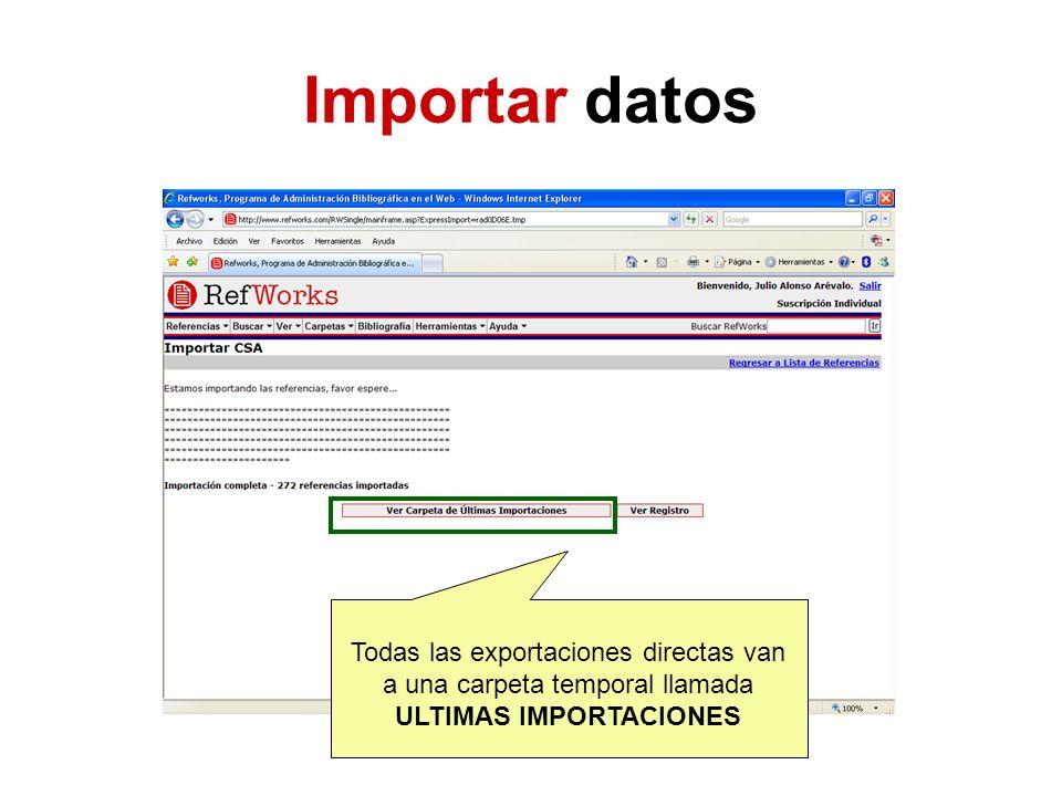 Todas las exportaciones directas van a una carpeta temporal llamada ULTIMAS IMPORTACIONES