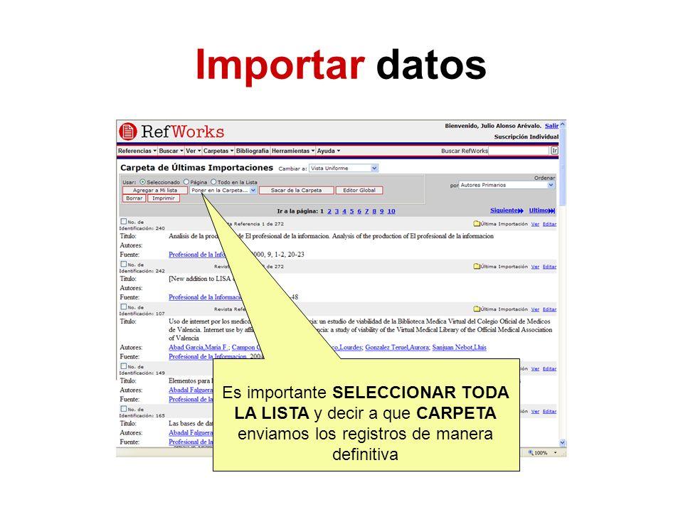 Importar datos Es importante SELECCIONAR TODA LA LISTA y decir a que CARPETA enviamos los registros de manera definitiva