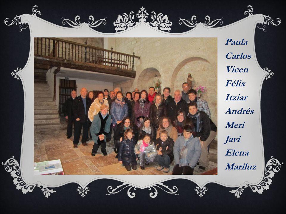 Paula Carlos Vicen Félix Itziar Andrés Meri Javi Elena Mariluz