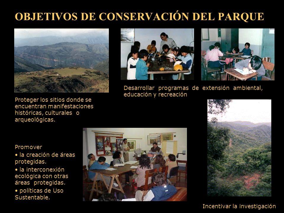 OBJETIVOS DE CONSERVACIÓN DEL PARQUE Proteger los sitios donde se encuentran manifestaciones históricas, culturales o arqueológicas.