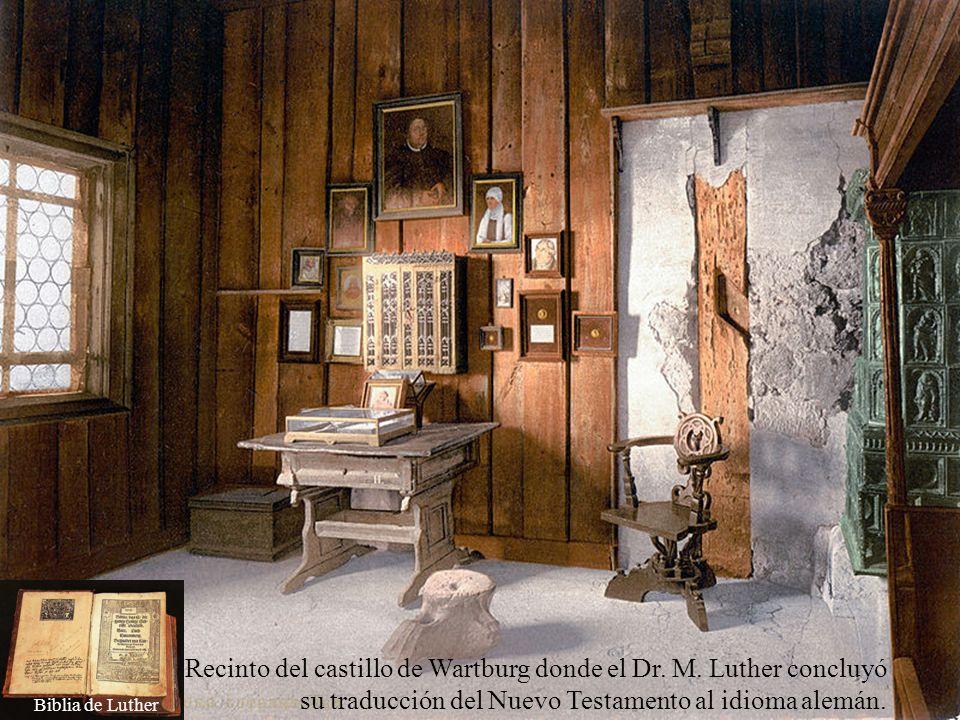 Castillo de Wartburg donde el Dr. M. Luther fue conducido en secreto por el Elector Federico el Sabio para protegerle de sus enemigos, donde se ocultó